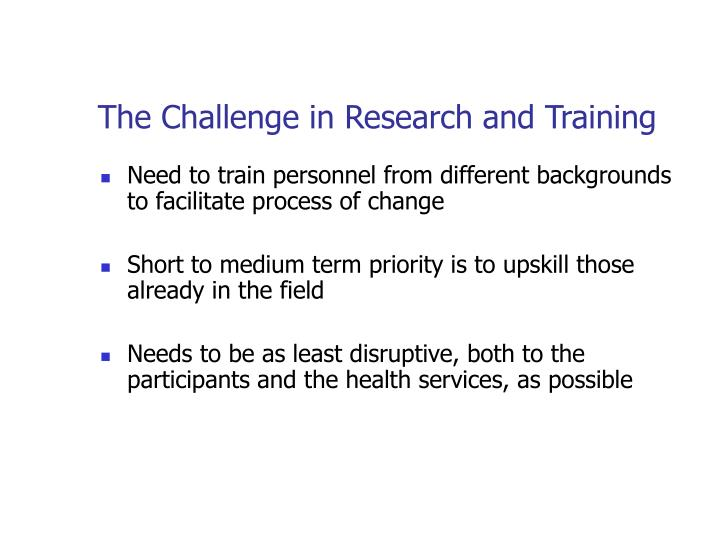 The Challenge in Research and Training