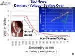 bad news dennard voltage scaling over