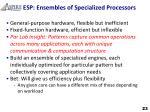 esp ensembles of specialized processors