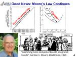 good news moore s law continues
