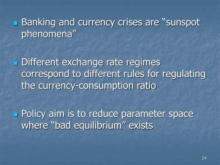 "Banking and currency crises are ""sunspot phenomena"""