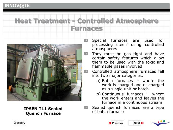 Heat Treatment - Controlled Atmosphere Furnaces