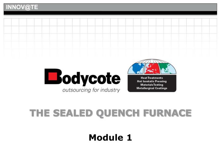 The sealed quench furnace