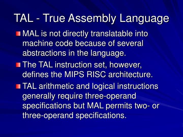 TAL - True Assembly Language