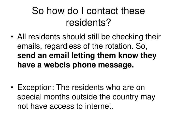 So how do I contact these residents?
