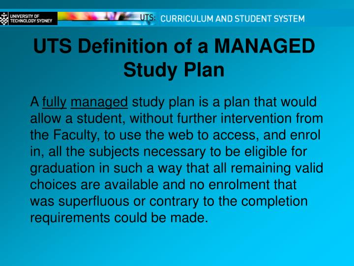 UTS Definition of a MANAGED Study Plan