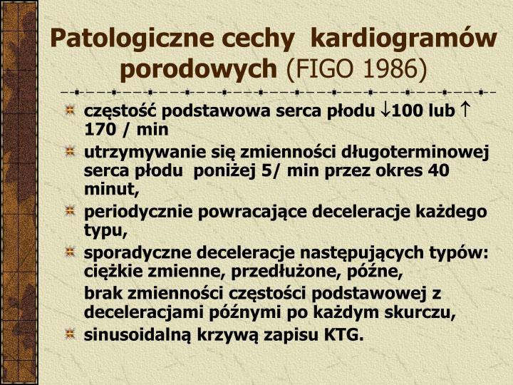 Patologiczne cechy  kardiogramów porodowych