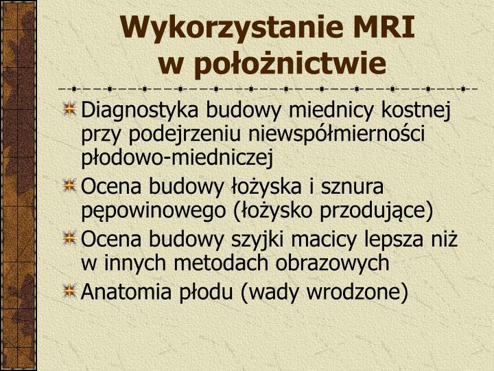 Wykorzystanie MRI