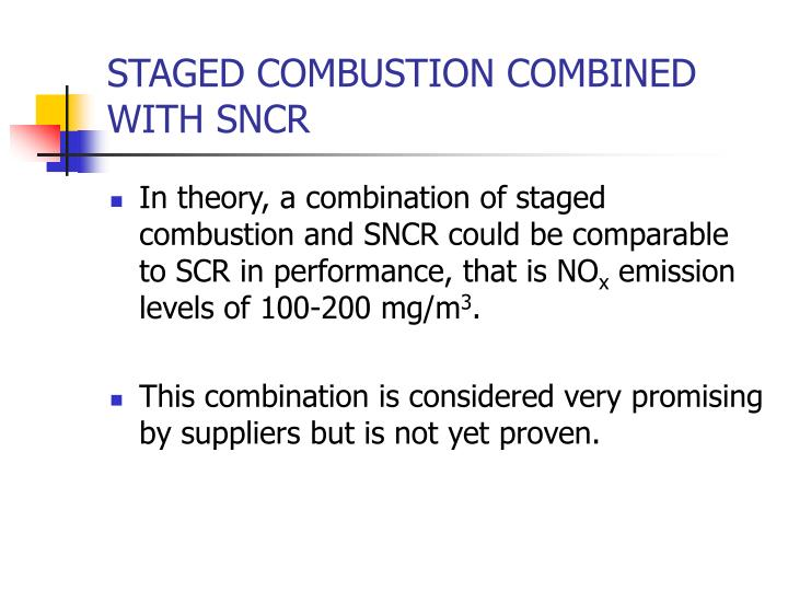 STAGED COMBUSTION COMBINED WITH SNCR