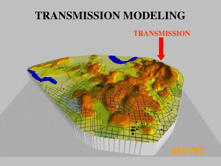TRANSMISSION MODELING