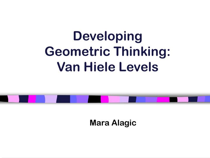 Developing geometric thinking van hiele levels