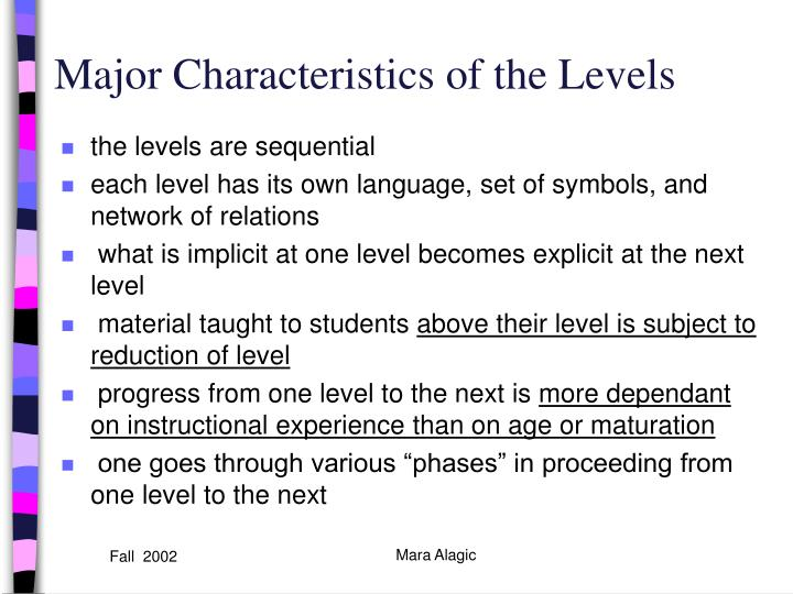 Major Characteristics of the Levels