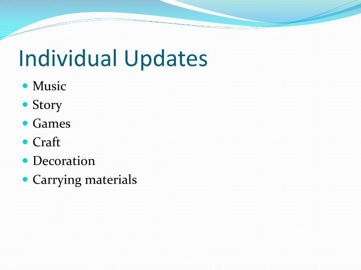 Individual Updates