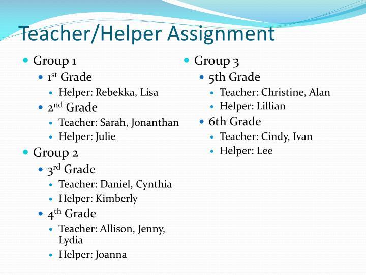 Teacher/Helper Assignment