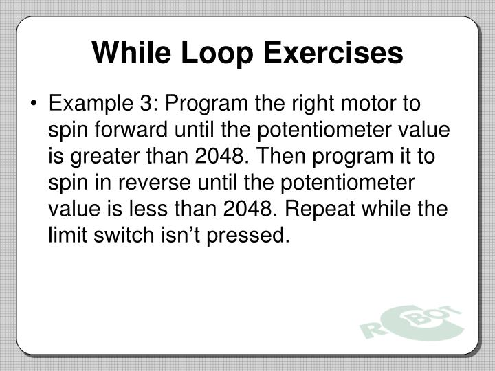 While Loop Exercises
