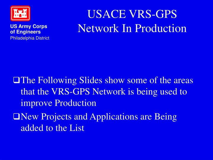 The Following Slides show some of the areas that the VRS-GPS Network is being used to improve Production