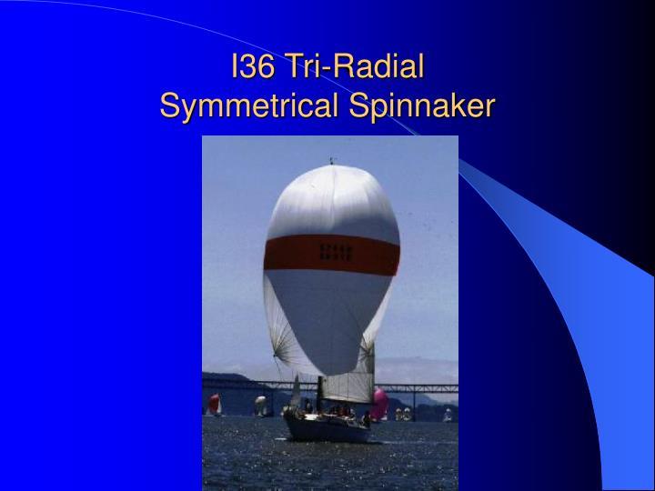 I36 Tri-Radial