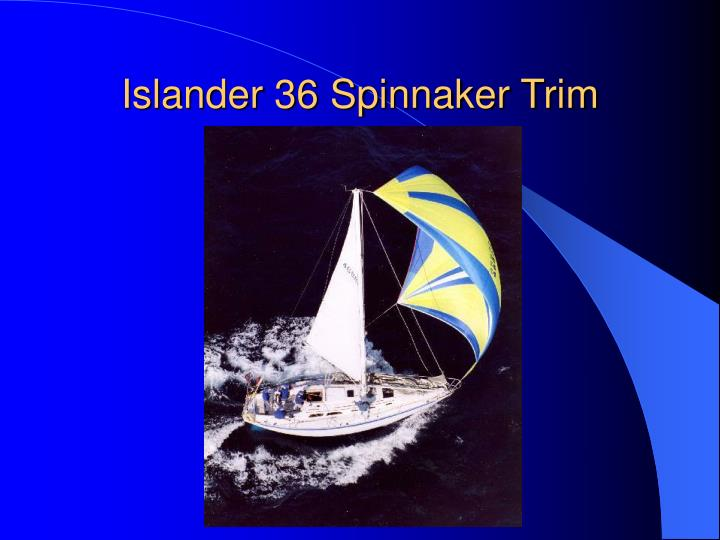 Islander 36 Spinnaker Trim