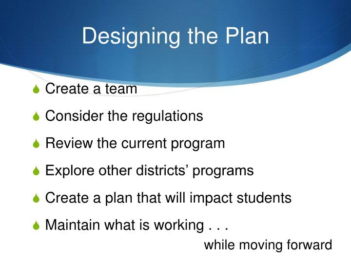 Designing the Plan
