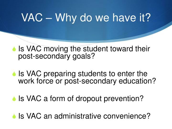 VAC – Why do we have it?