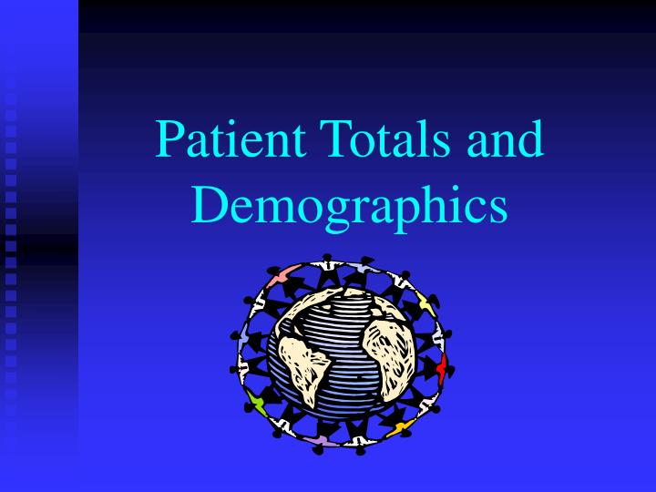 Patient totals and demographics