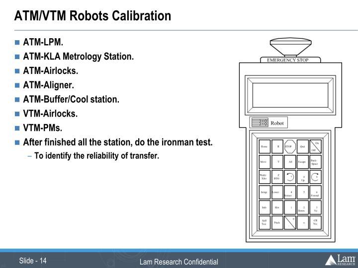 ATM/VTM Robots Calibration