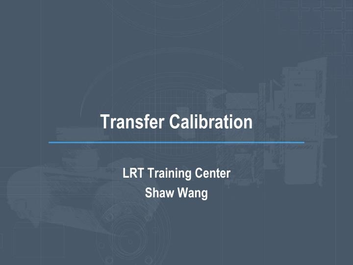 Transfer calibration