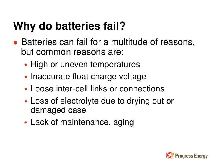 Why do batteries fail