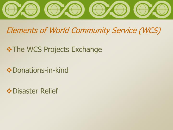 Elements of World Community Service (WCS)