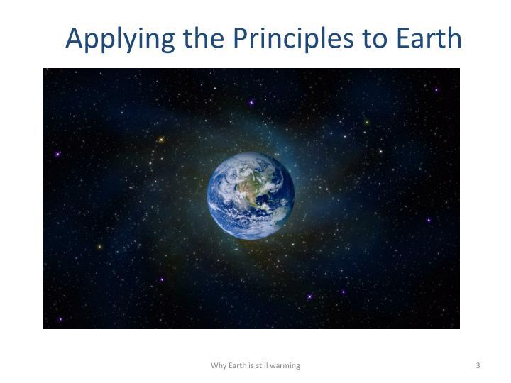 Applying the Principles to Earth