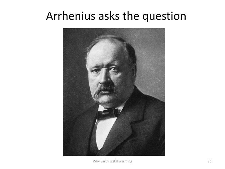 Arrhenius asks the question
