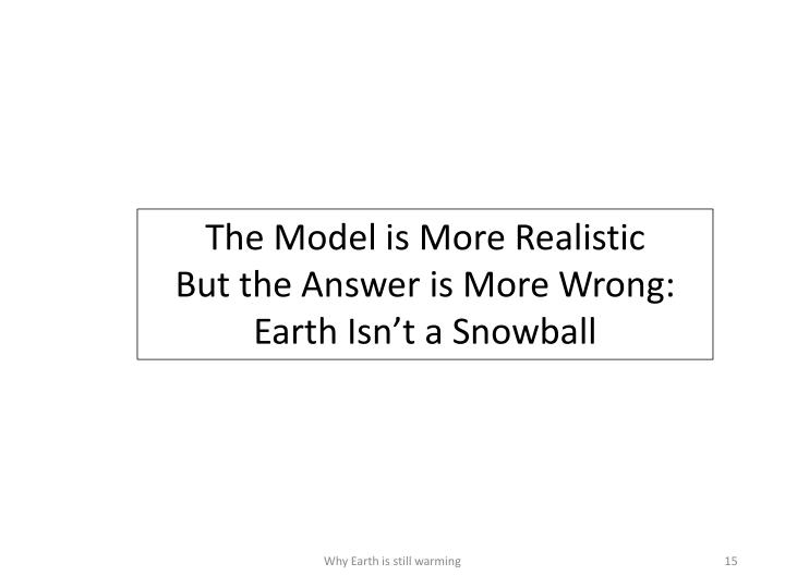 The Model is More Realistic
