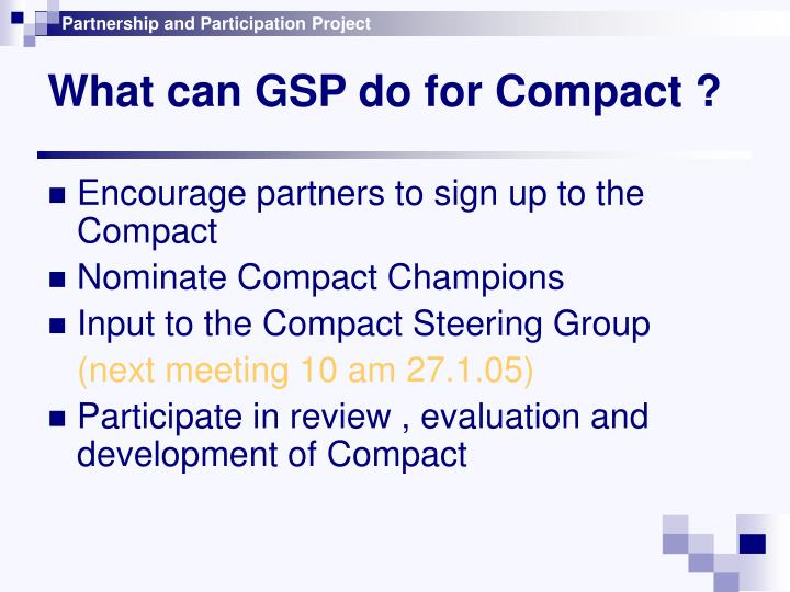What can GSP do for Compact ?