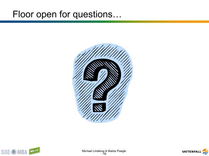 Floor open for questions…