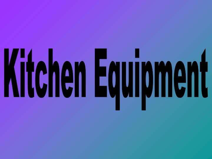 Kitchen Equipment