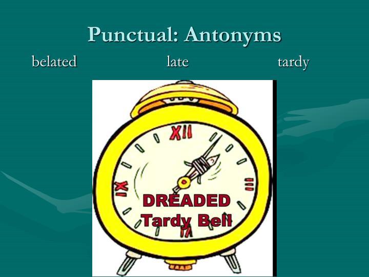 Punctual: Antonyms