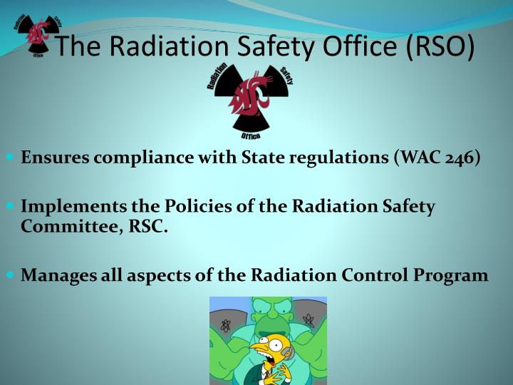 The Radiation Safety Office (RSO)