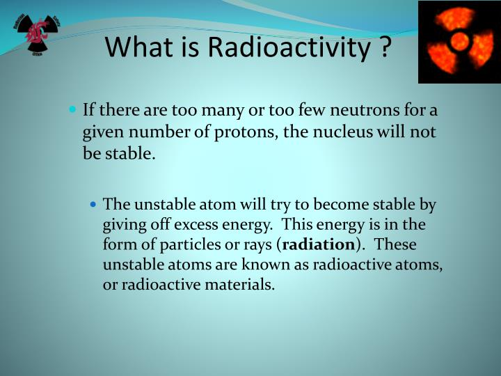 What is Radioactivity ?