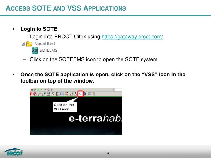 Access SOTE and VSS Applications