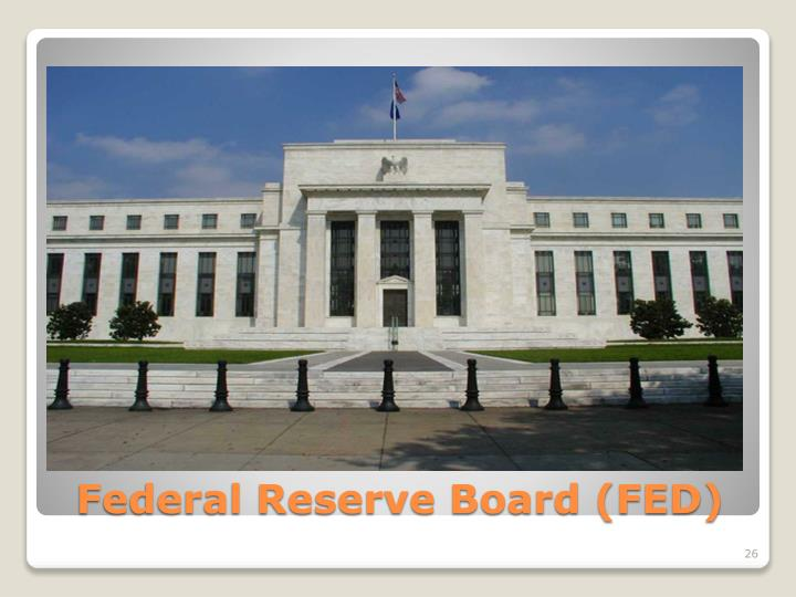 Federal Reserve Board (FED)