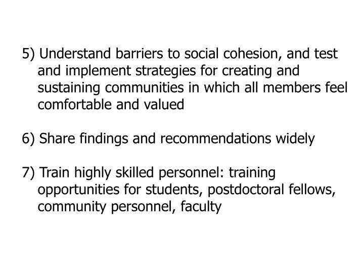 5) Understand barriers to social cohesion, and test and implement strategies for creating and sustai...