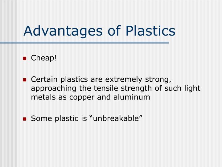 Advantages of Plastics