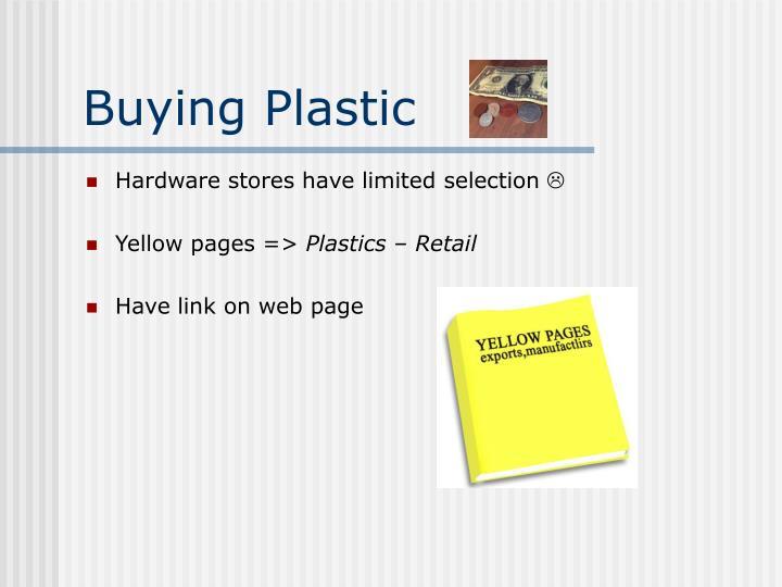 Buying Plastic