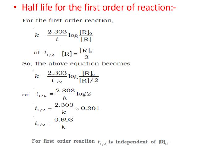 Half life for the first order of reaction:-