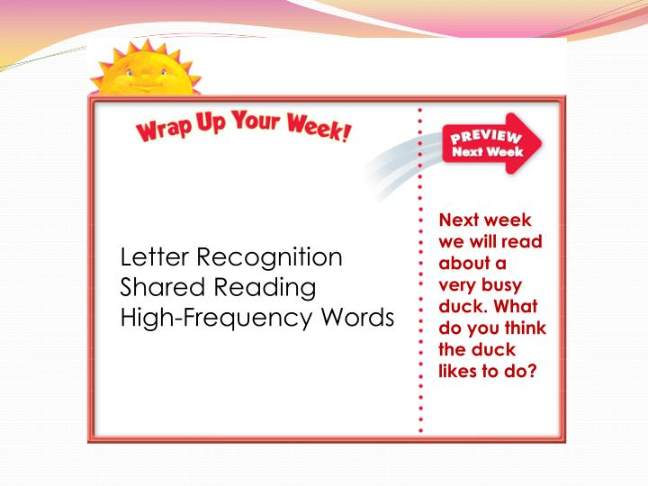 Next week we will read about a very busy duck. What do you think the duck likes to do?