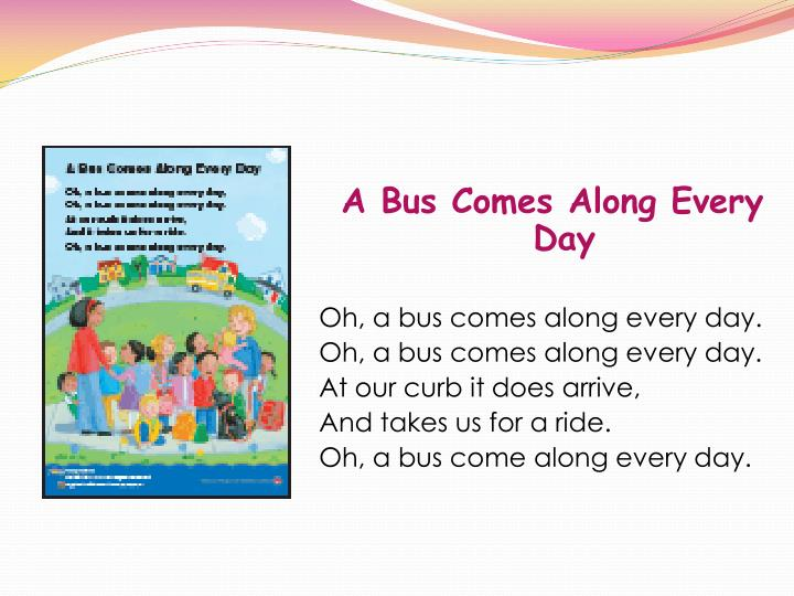 A Bus Comes Along Every Day