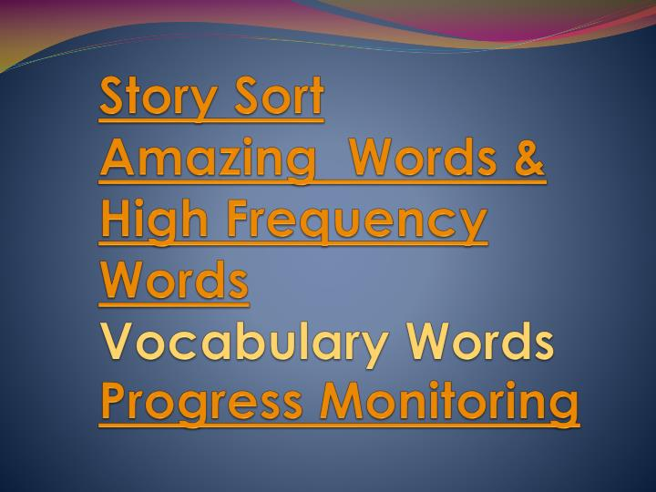 Story sort amazing words high frequency words vocabulary words progress monitoring