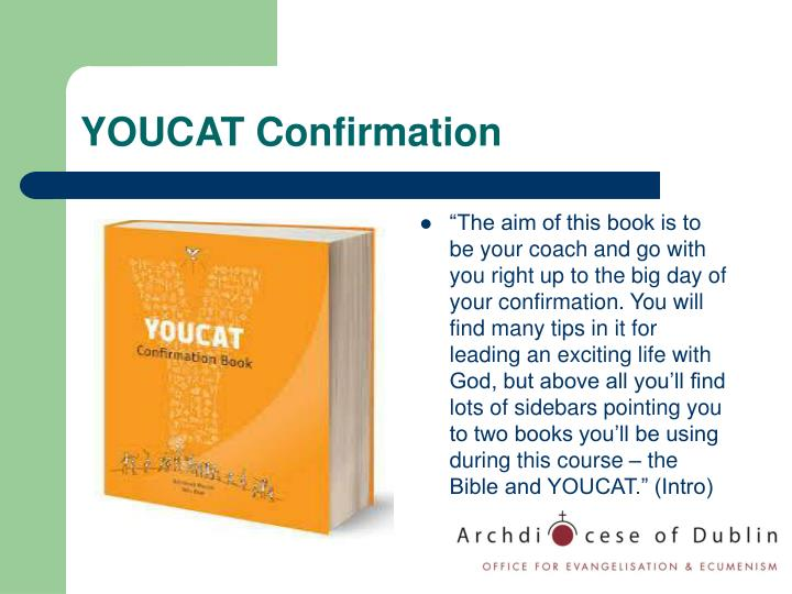 """The aim of this book is to be your coach and go with you right up to the big day of your confirmation. You will find many tips in it for leading an exciting life with God, but above all you'll find lots of sidebars pointing you to two books you'll be using during this course – the Bible and YOUCAT."" (Intro)"