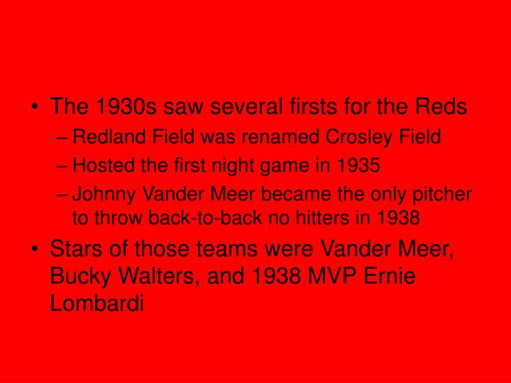 The 1930s saw several firsts for the Reds