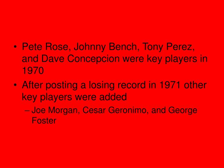 Pete Rose, Johnny Bench, Tony Perez, and Dave Concepcion were key players in 1970